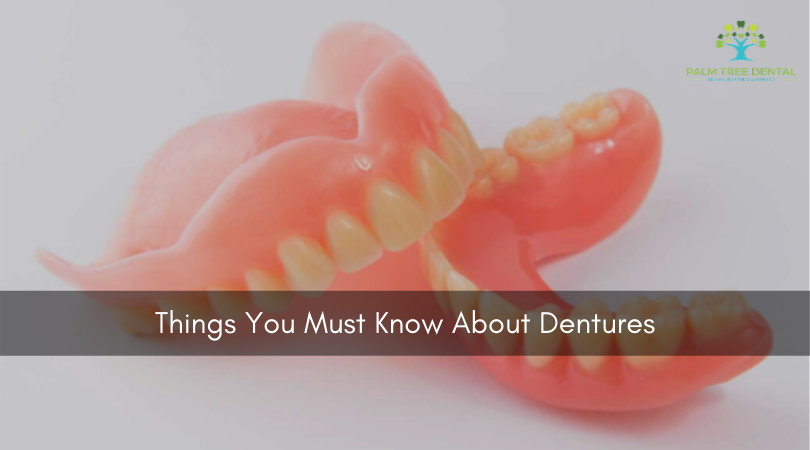 Things You Must Know About Dentures